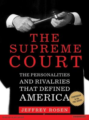 The Supreme Court: The Personalities and Rivalries That Defined America 9781400103768