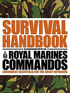 Survival Handbook: Endurance Essentials for the Great Outdoors 9781405393560