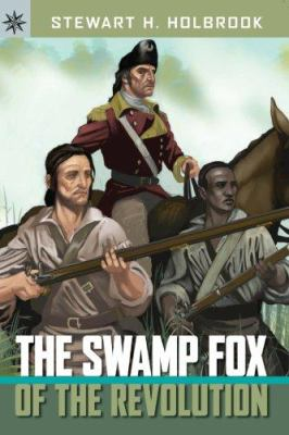 The Swamp Fox of the Revolution 9781402757037