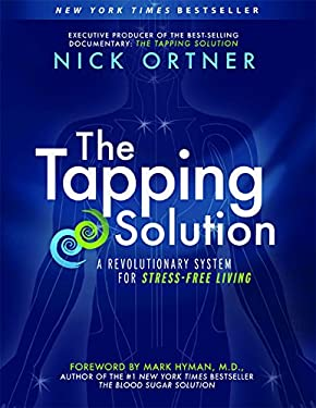 The Tapping Solution: A Revolutionaly System for Stress-Free Living 9781401939410
