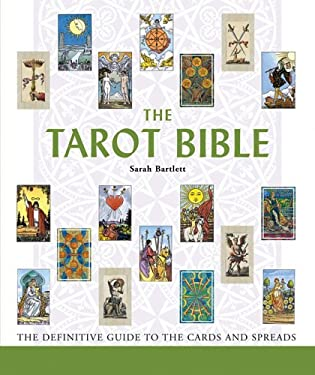 The Tarot Bible: The Definitive Guide to the Cards and Spreads 9781402738388