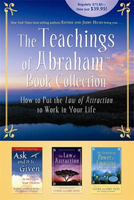 The Teachings of Abraham Book Collection: How to Put the Law of Attraction to Work in Your Life 9781401919160