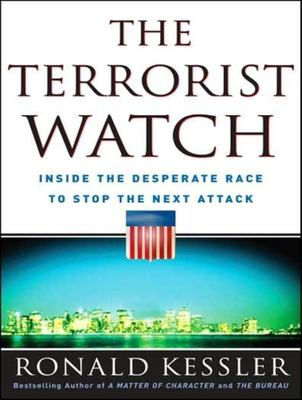 The Terrorist Watch: Inside the Desperate Race to Stop the Next Attack 9781400105731