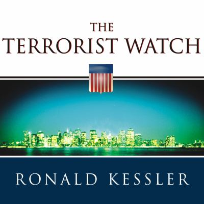 The Terrorist Watch: Inside the Desperate Race to Stop the Next Attack 9781400155736