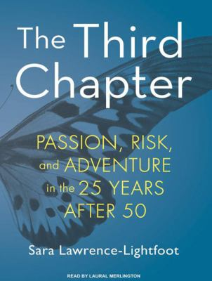The Third Chapter: Passion, Risk, and Adventure in the 25 Years After 50 9781400161362
