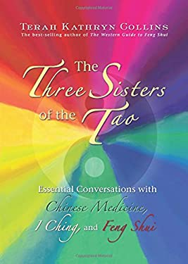 The Three Sisters of the Tao: Essential Conversations with Chinese Medicine, I Ching, and Feng Shui 9781401916848