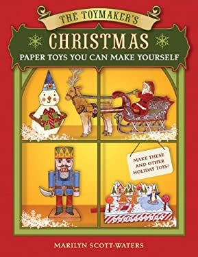 The Toymaker's Christmas: Paper Toys You Can Make Yourself 9781402768521