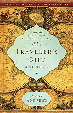 The Traveler's Gift Journal: Making the 7 Decisions for Personal Success Your Story 9781404174993