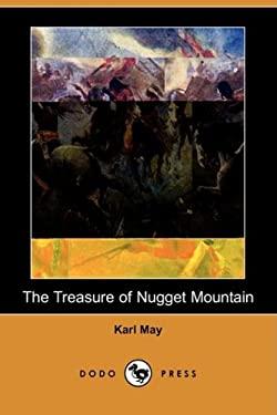 The Treasure of Nugget Mountain (Dodo Press) 9781409910374