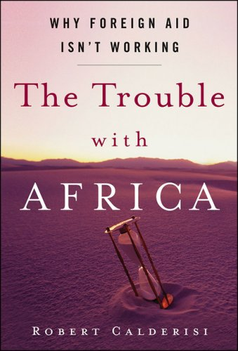 The Trouble with Africa: Why Foreign Aid Isn't Working 9781403976512