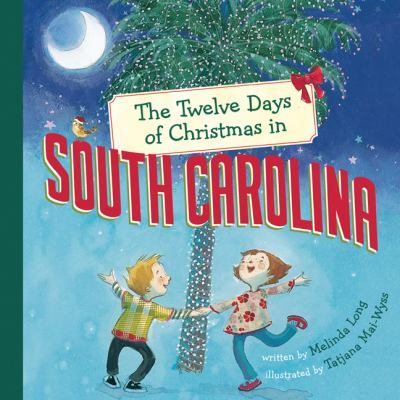 The Twelve Days of Christmas in South Carolina 9781402766725