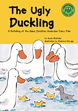 The Ugly Duckling: A Retelling of the Hans Christian Andersen Fairy Tale 9781404802223