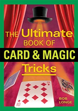 The Ultimate Book of Card & Magic Tricks 9781402740923