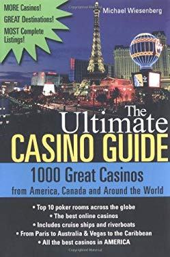The Ultimate Casino Guide: 1000 Great Casinos from America, Canada and Around the World 9781402203800
