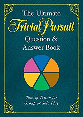 The Ultimate Trivial Pursuit Question & Answer Book 9781402770654