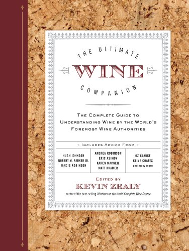 The Ultimate Wine Companion: The Complete Guide to Understanding Wine by the World's Foremost Wine Authorities 9781402776663