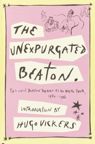 The Unexpurgated Beaton: The Cecil Beaton Diaries as He Wrote Them, 1970-1980 9781400041121