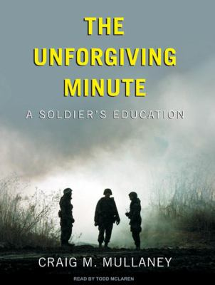 The Unforgiving Minute: A Soldier's Education 9781400161560
