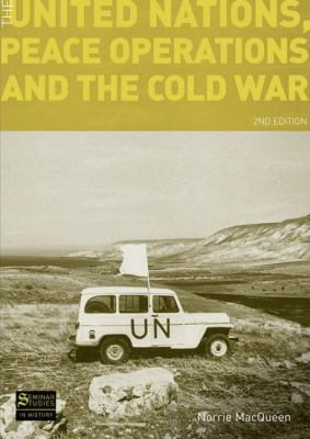 The United Nations, Peace Operations and the Cold War 9781408237663