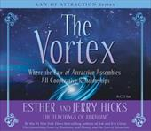 The Vortex: Where the Law of Attraction Assembles All Cooperative Relationships [With CD (Audio)]
