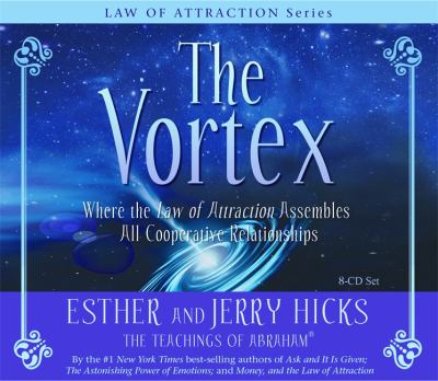 The Vortex: Where the Law of Attraction Assembles All Cooperative Relationships 9781401918781