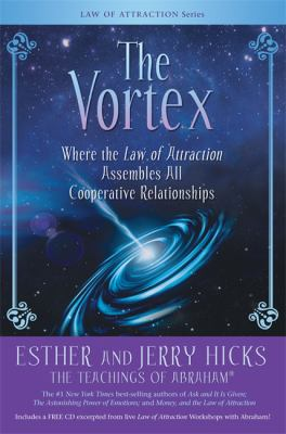 The Vortex: Where the Law of Attraction Assembles All Cooperative Relationships [With CD (Audio)] 9781401918828