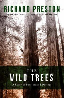 The Wild Trees: A Story of Passion and Daring 9781400064892