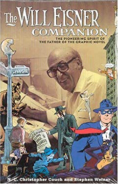 The Will Eisner Companion: The Pioneering Spirit of the Father of the Graphic Novel 9781401204228