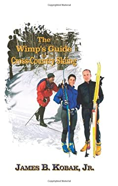 The Wimp's Guide to Cross-Country Skiing 9781403366351