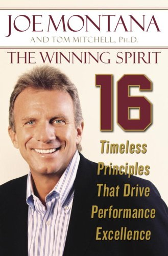 The Winning Spirit: 16 Timeless Principles That Drive Performance Excellence 9781400064441