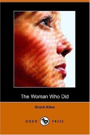 The Woman Who Did (Dodo Press) 9781406507669