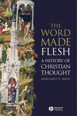 The Word Made Flesh: A History of Christian Thought [With CD-ROM] 9781405108461