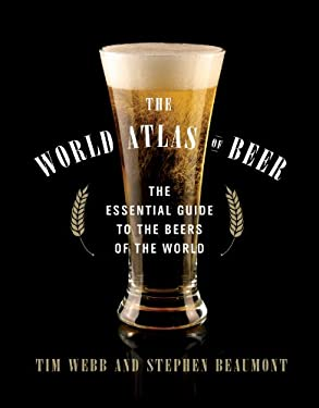The World Atlas of Beer: The Essential Guide to the Beers of the World 9781402789618