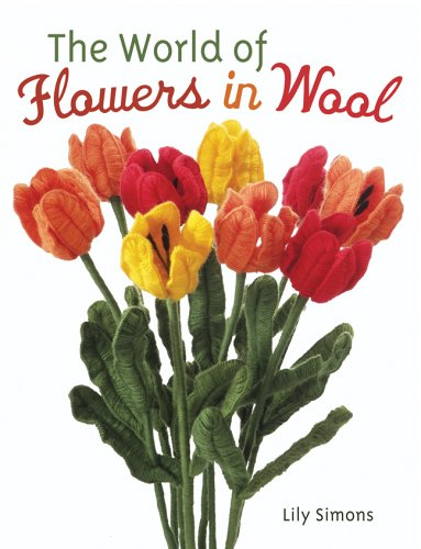 The World of Flowers in Wool 9781402724886