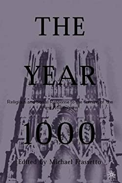The Year 1000: Religious and Social Response to the Turning of the First Millennium 9781403960290