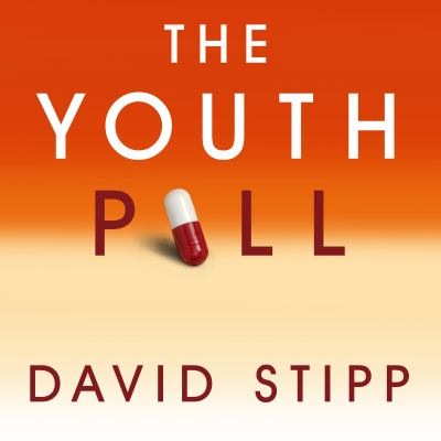 The Youth Pill: Scientists at the Brink of an Anti-Aging Revolution 9781400167425