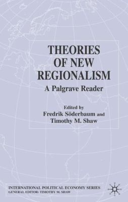 Theories of New Regionalism: A Palgrave Reader 9781403901972