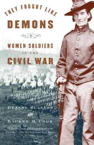 They Fought Like Demons: Women Soldiers in the Civil War 9781400033157