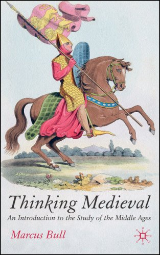 Thinking Medieval: An Introduction to the Study of the Middle Ages 9781403912954