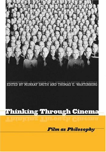 Thinking Through Cinema: Film as Philosophy 9781405154116