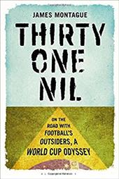 Thirty-One Nil: On the Road with Football's Outsiders: a World Cup Odyssey 20569588