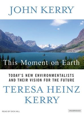 This Moment on Earth: Today's New Environmentalists and Their Vision for the Future 9781400104383