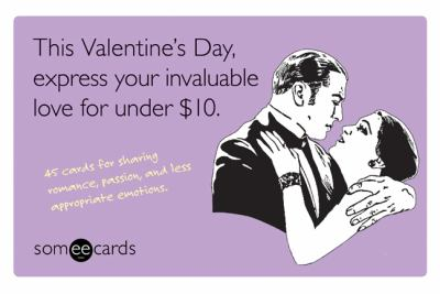 This Valentine's Day, Express Your Invaluable Love for Under $10.: 45 Cards for Sharing Romance, Passion, and Less Appropriate Emotions. 9781402768101