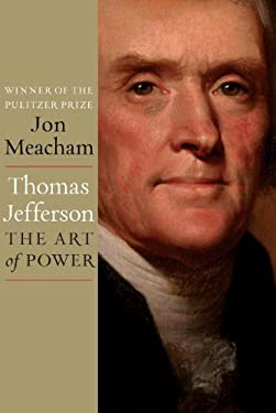 Thomas Jefferson: The Art of Power 9781400067664
