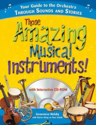 Those Amazing Musical Instruments! [With CDROM] 9781402208256