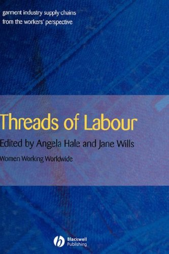 Threads of Labour: Garment Industry Supply Chains from the Workers' Perspective 9781405126373
