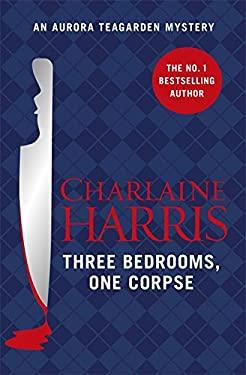 Three Bedrooms, One Corpse: An Aurora Teagarden Novel