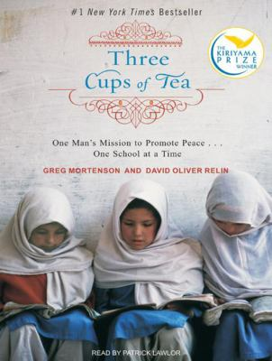 Three Cups of Tea: One Man's Mission to Fight Terrorism and Build Nations One School at a Time 9781400132515