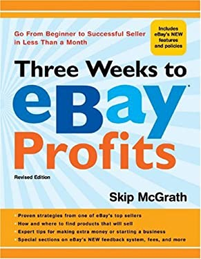 Three Weeks to eBay Profits: Go from Beginner to Successful Seller in Less Than a Month 9781402765704