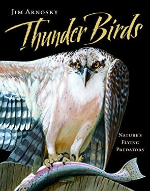 Thunder Birds: Nature's Flying Predators 9781402756610